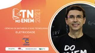 TN no Enem 2021 | Ciências da Natureza e suas Tecnologias | Eletricidade