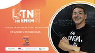 TN no Enem 2021 | Ciências da Natureza e suas Tecnologias | Relações Ecológicas