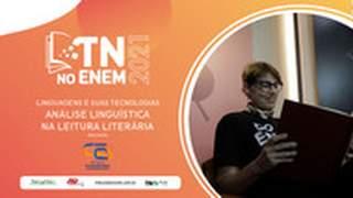 TN no Enem 2021 Linguagens e suas Tecnologias | Análise linguistica na leitura literária